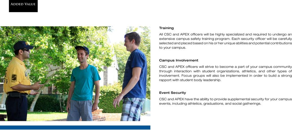 Campus Involvement CSC and APEX officers will strive to become a part of your campus community through interaction with student organizations, athletics, and other types of