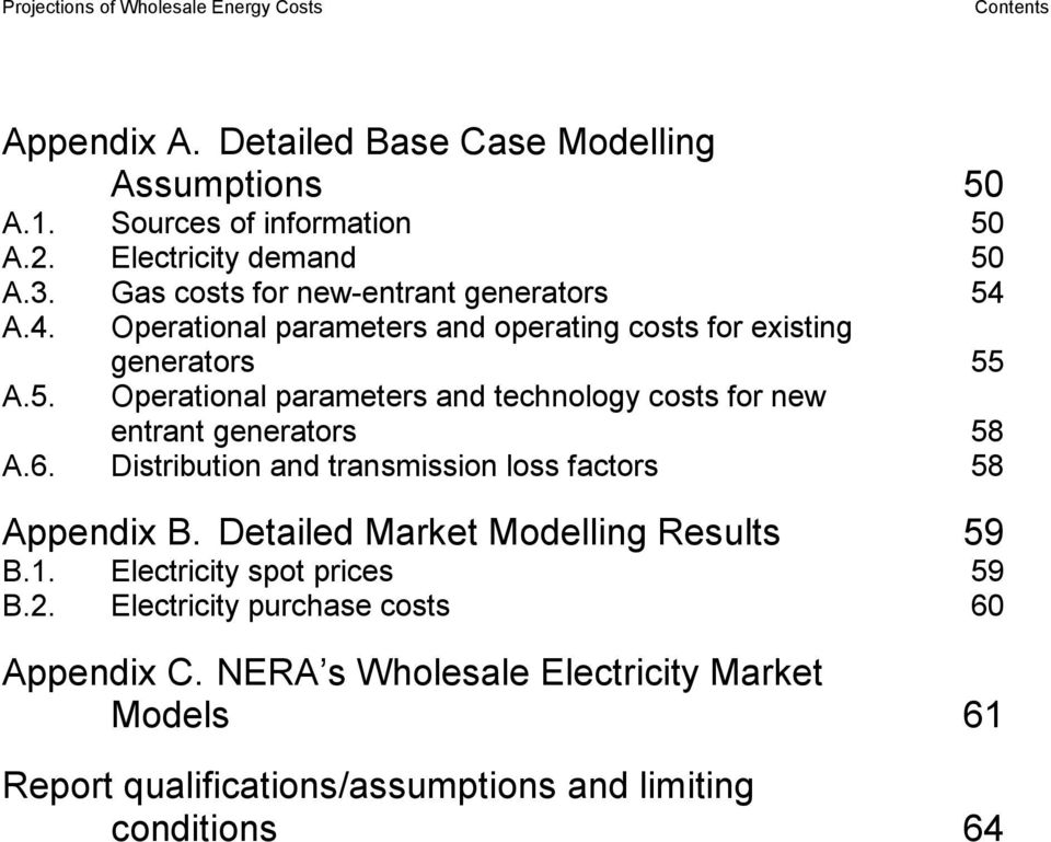 6. Distribution and transmission loss factors 58 Appendix B. Detailed Market Modelling Results 59 B.1. Electricity spot prices 59 B.2.