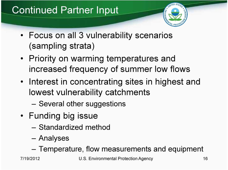 and lowest vulnerability catchments Several other suggestions Funding big issue Standardized method