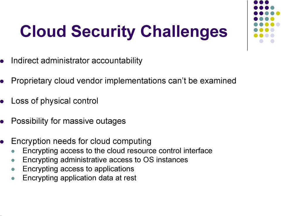 Encryption needs for cloud computing Encrypting access to the cloud resource control interface
