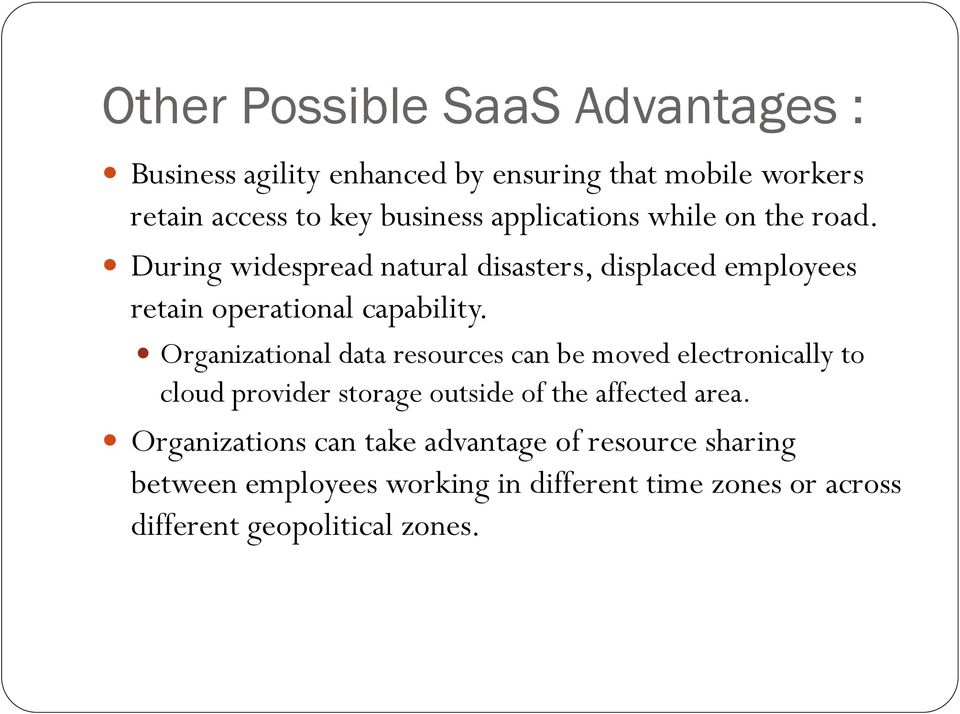 Organizational data resources can be moved electronically to cloud provider storage outside of the affected area.