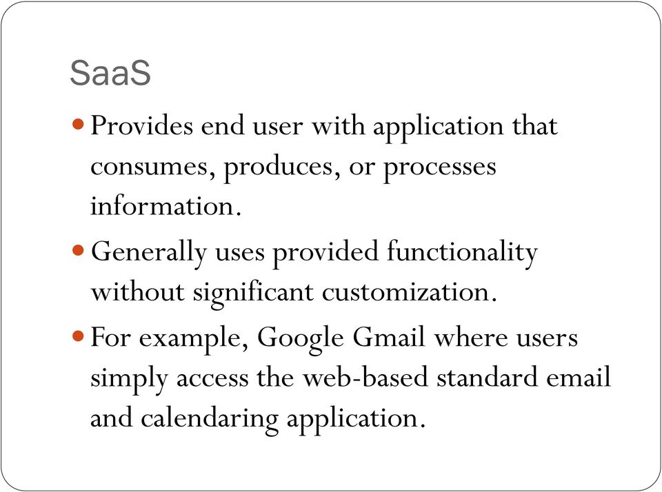Generally uses provided functionality without significant