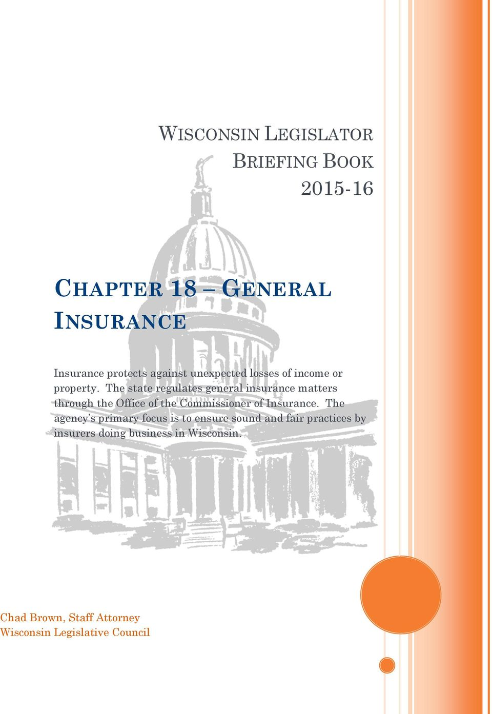 The state regulates general insurance matters through the Office of the Commissioner of Insurance.