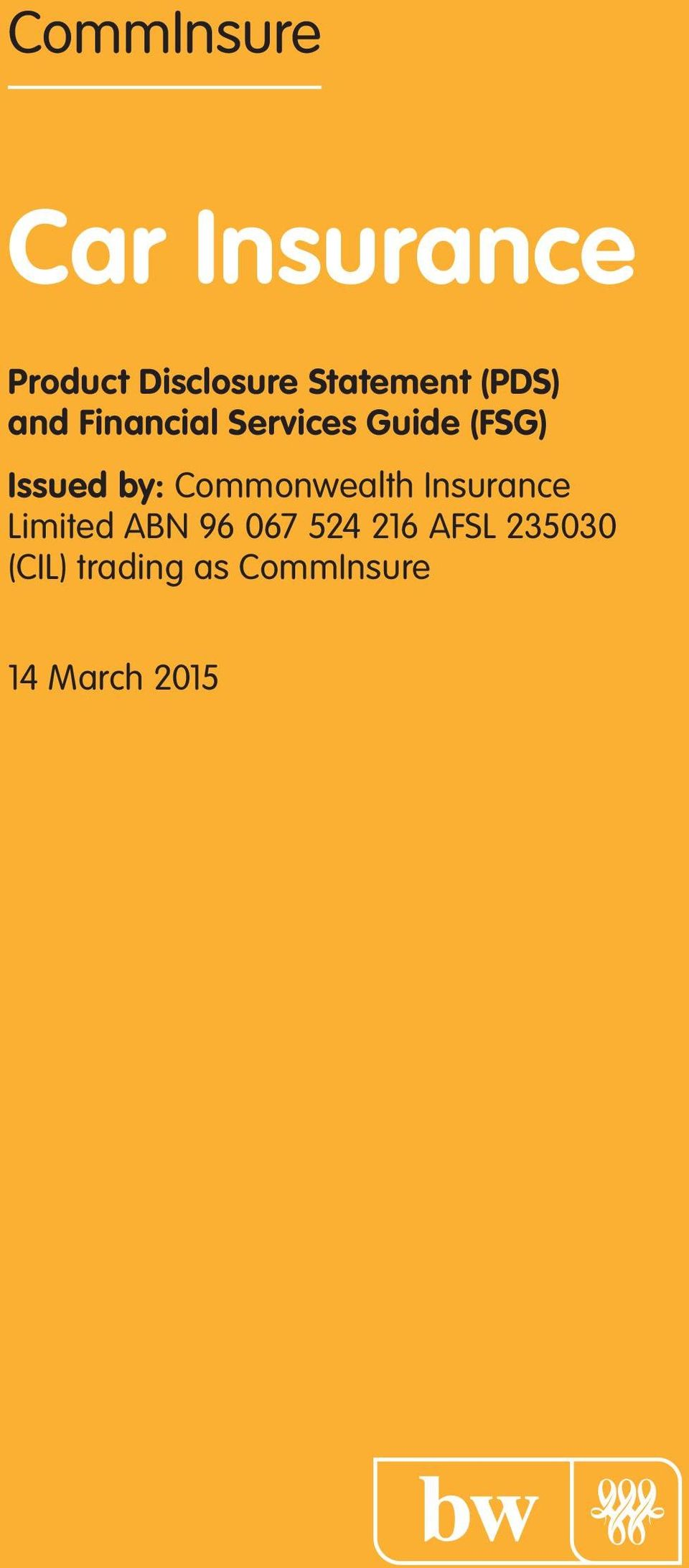 Issued by: Commonwealth Insurance Limited ABN 96 067