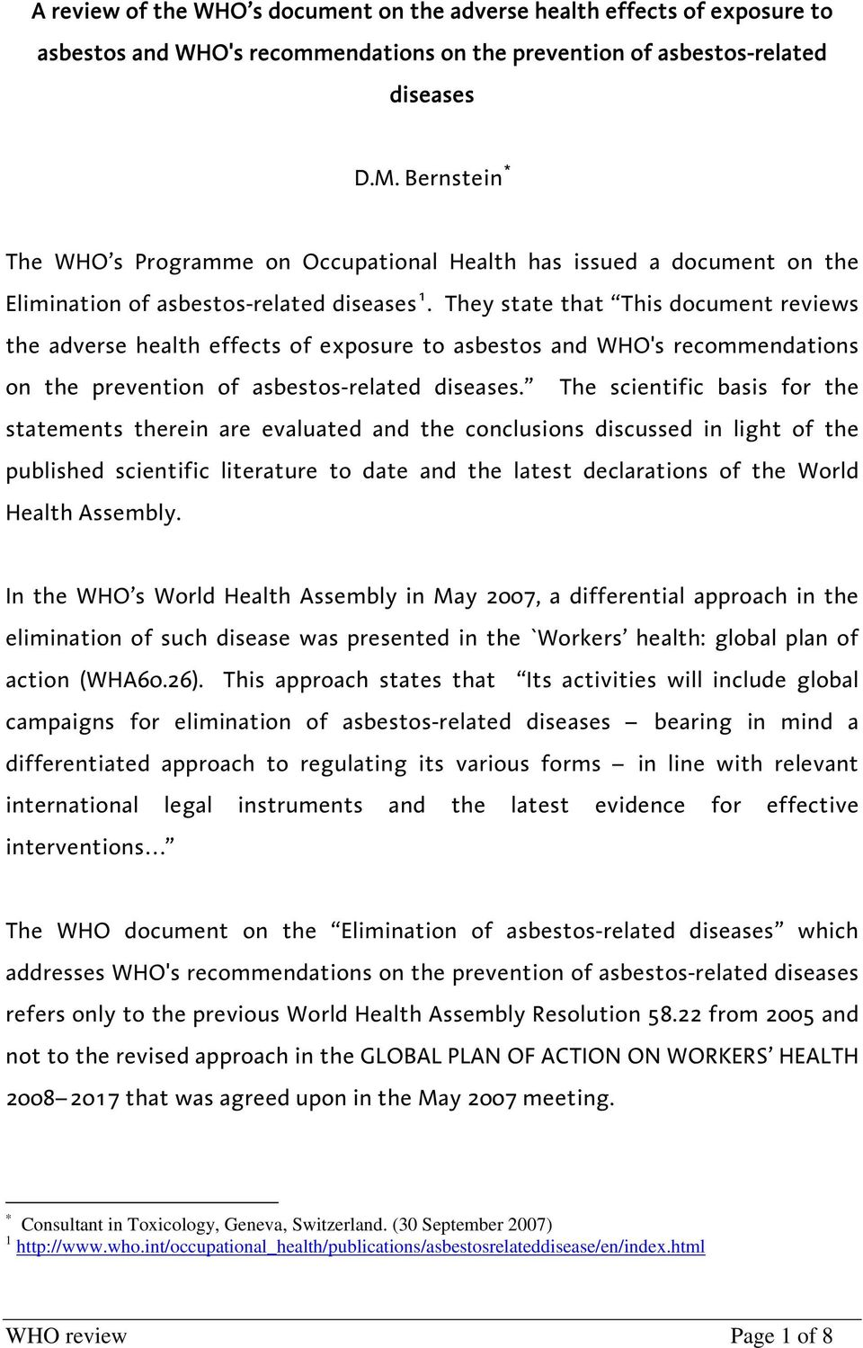 They state that This document reviews the adverse health effects of exposure to asbestos and WHO's recommendations on the prevention of asbestos-related diseases.