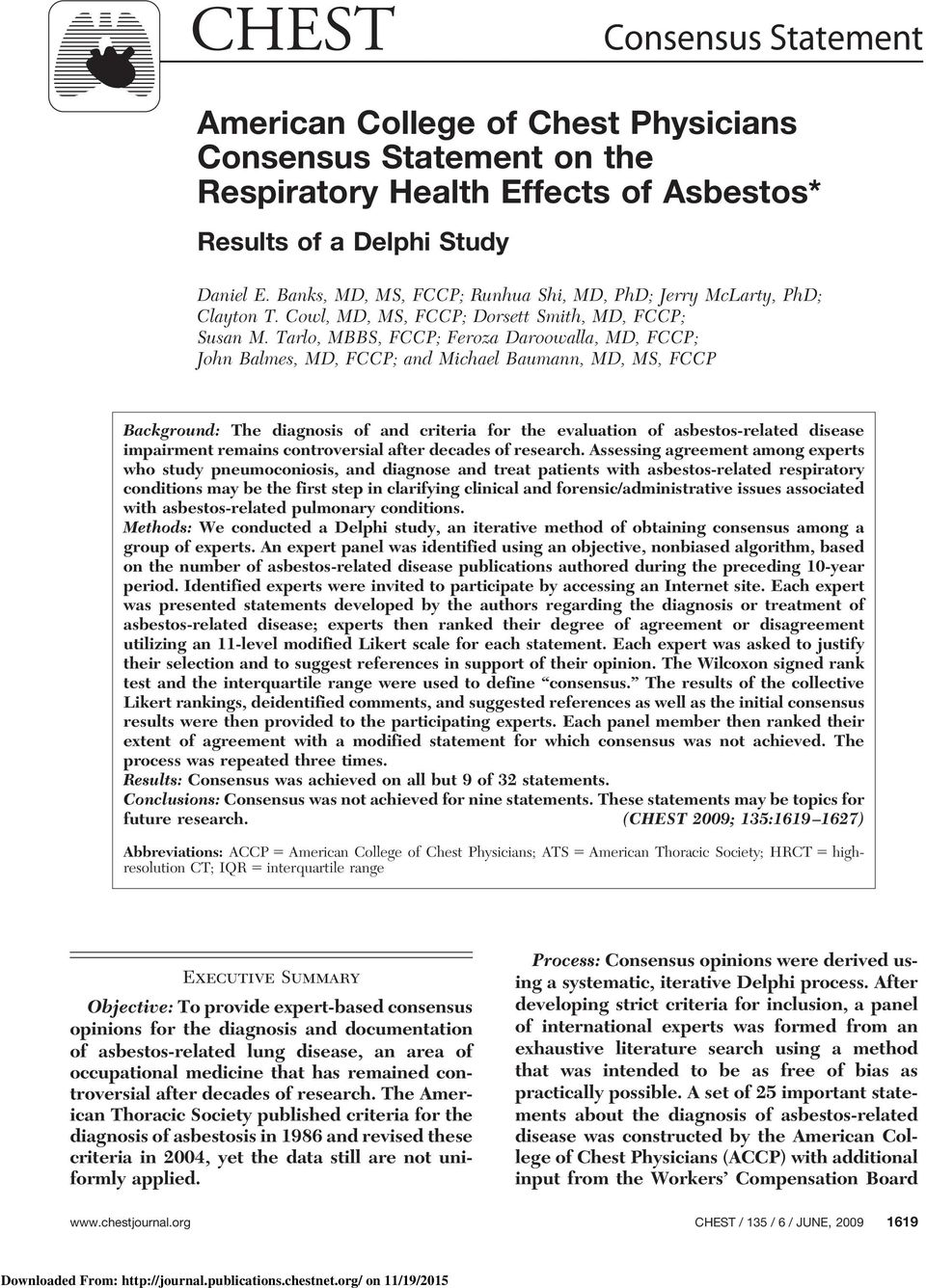 Tarlo, MBBS, FCCP; Feroza Daroowalla, MD, FCCP; John Balmes, MD, FCCP; and Michael Baumann, MD, MS, FCCP Background: The diagnosis of and criteria for the evaluation of asbestos-related disease