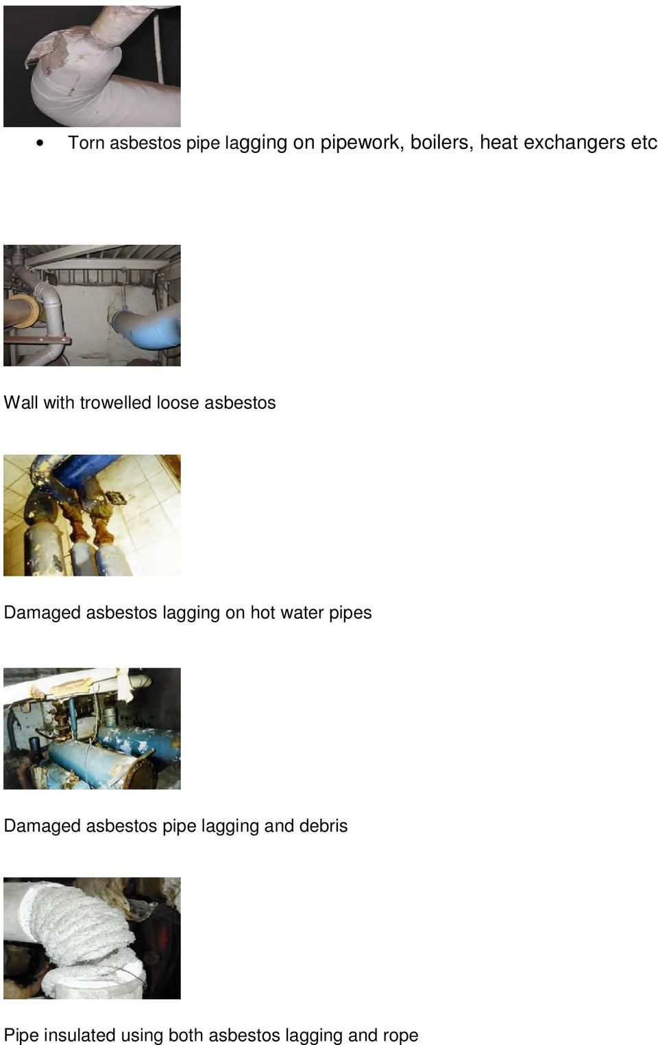 asbestos lagging on hot water pipes Damaged asbestos pipe