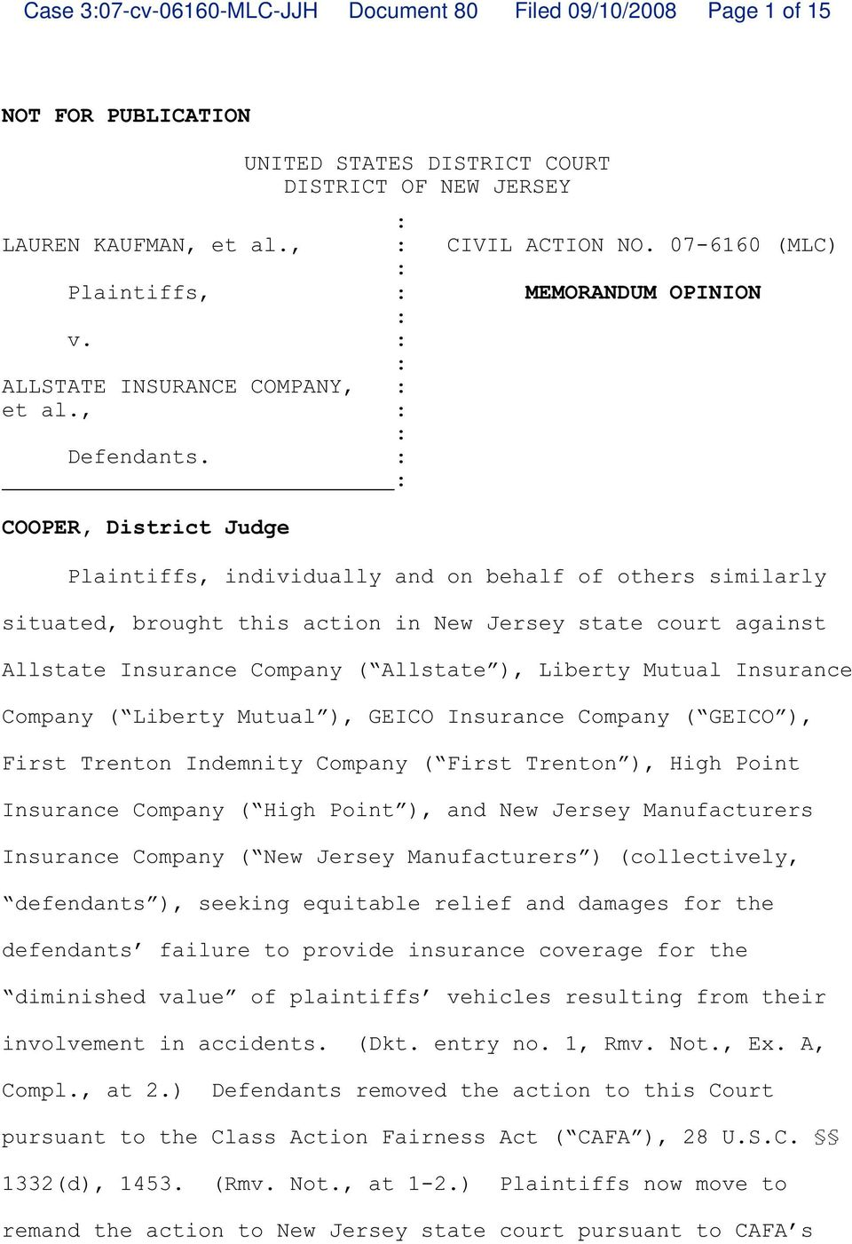 : : COOPER, District Judge Plaintiffs, individually and on behalf of others similarly situated, brought this action in New Jersey state court against Allstate Insurance Company ( Allstate ), Liberty