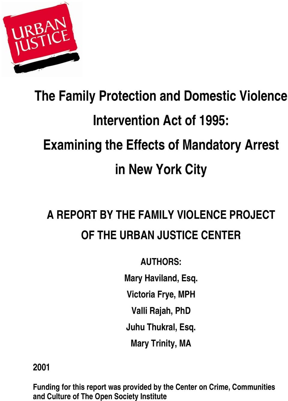 domestic violence and a mandatory arrest Effectiveness of mandatory arrest as a means to prevent additional harm to the  victims of domestic violence the history of recent reforms in the criminal law.
