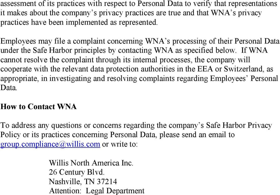 If WNA cannot resolve the complaint through its internal processes, the company will cooperate with the relevant data protection authorities in the EEA or Switzerland, as appropriate, in