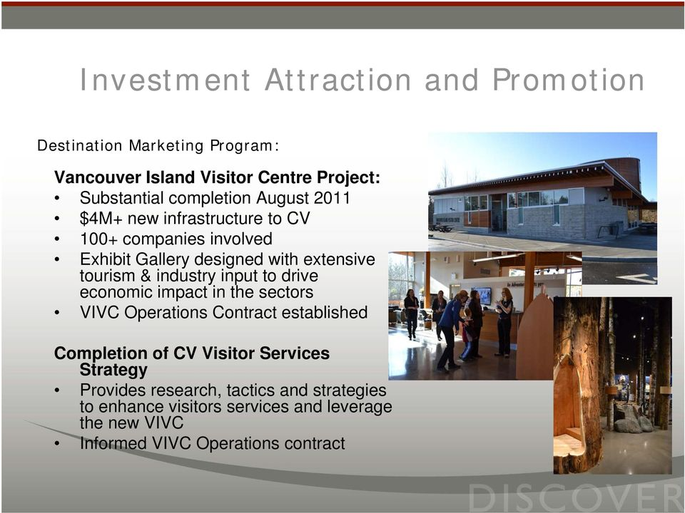 the sectors VIVC Operations Contract established Completion of CV Visitor Services Strategy Provides research,