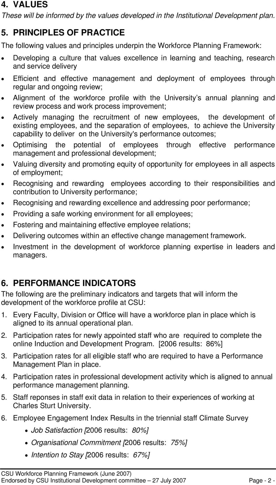 delivery Efficient and effective management and deployment of employees through regular and ongoing review; Alignment of the workforce profile with the University s annual planning and review process