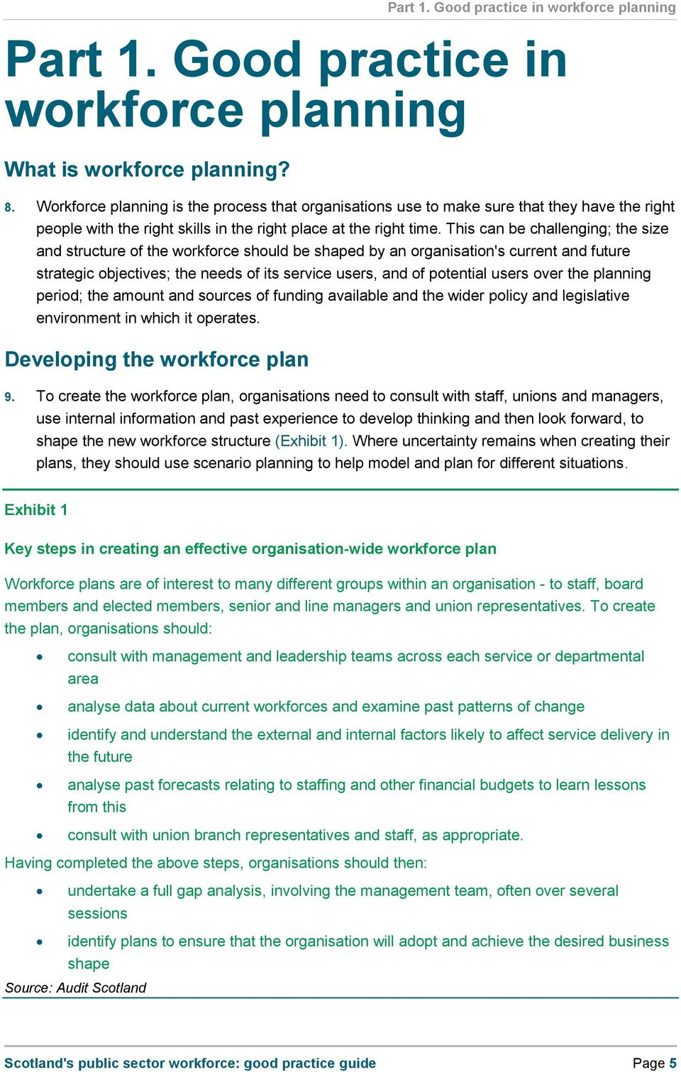 This can be challenging; the size and structure of the workforce should be shaped by an organisation's current and future strategic objectives; the needs of its service users, and of potential users