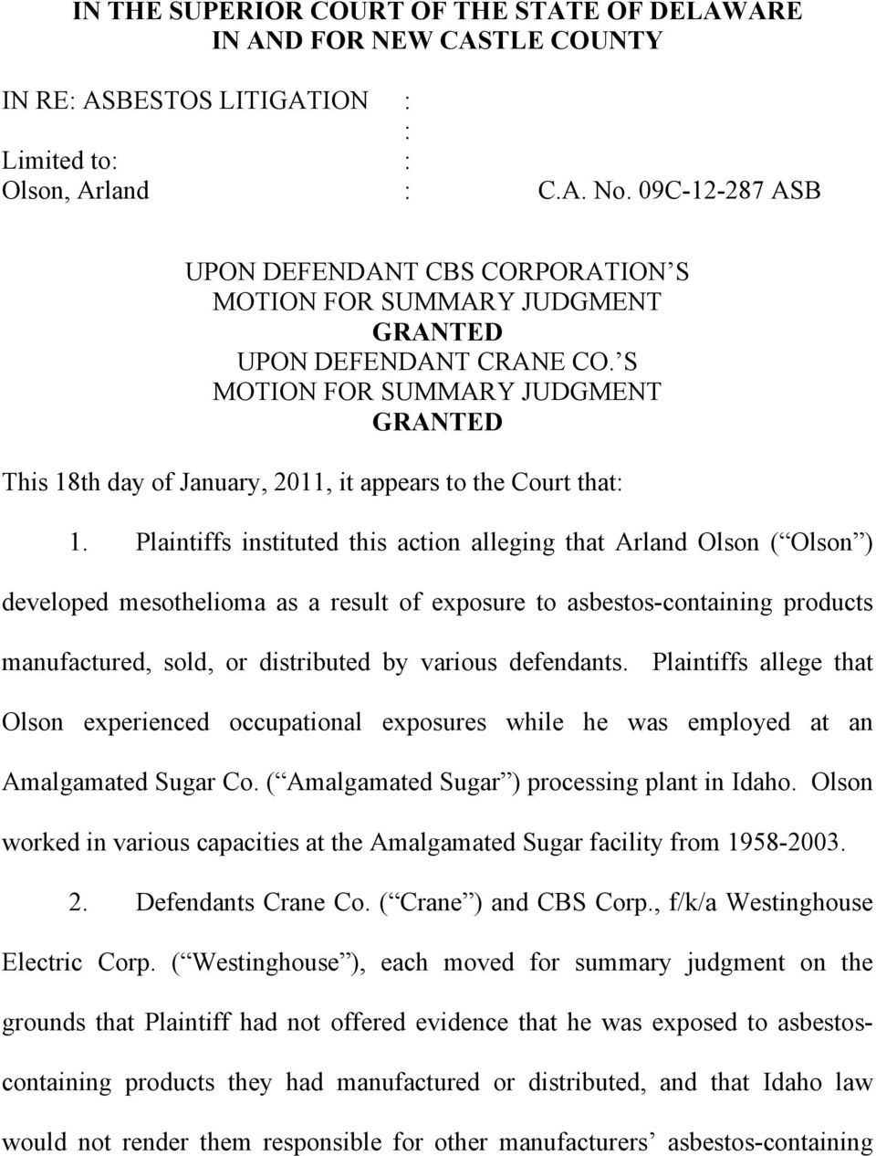 S MOTION FOR SUMMARY JUDGMENT GRANTED This 18th day of January, 2011, it appears to the Court that: 1.