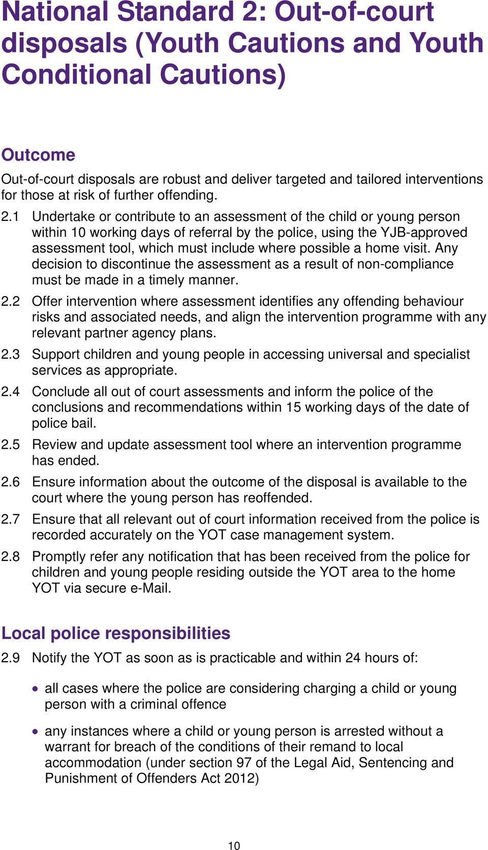 1 Undertake or contribute to an assessment of the child or young person within 10 working days of referral by the police, using the YJB-approved assessment tool, which must include where possible a