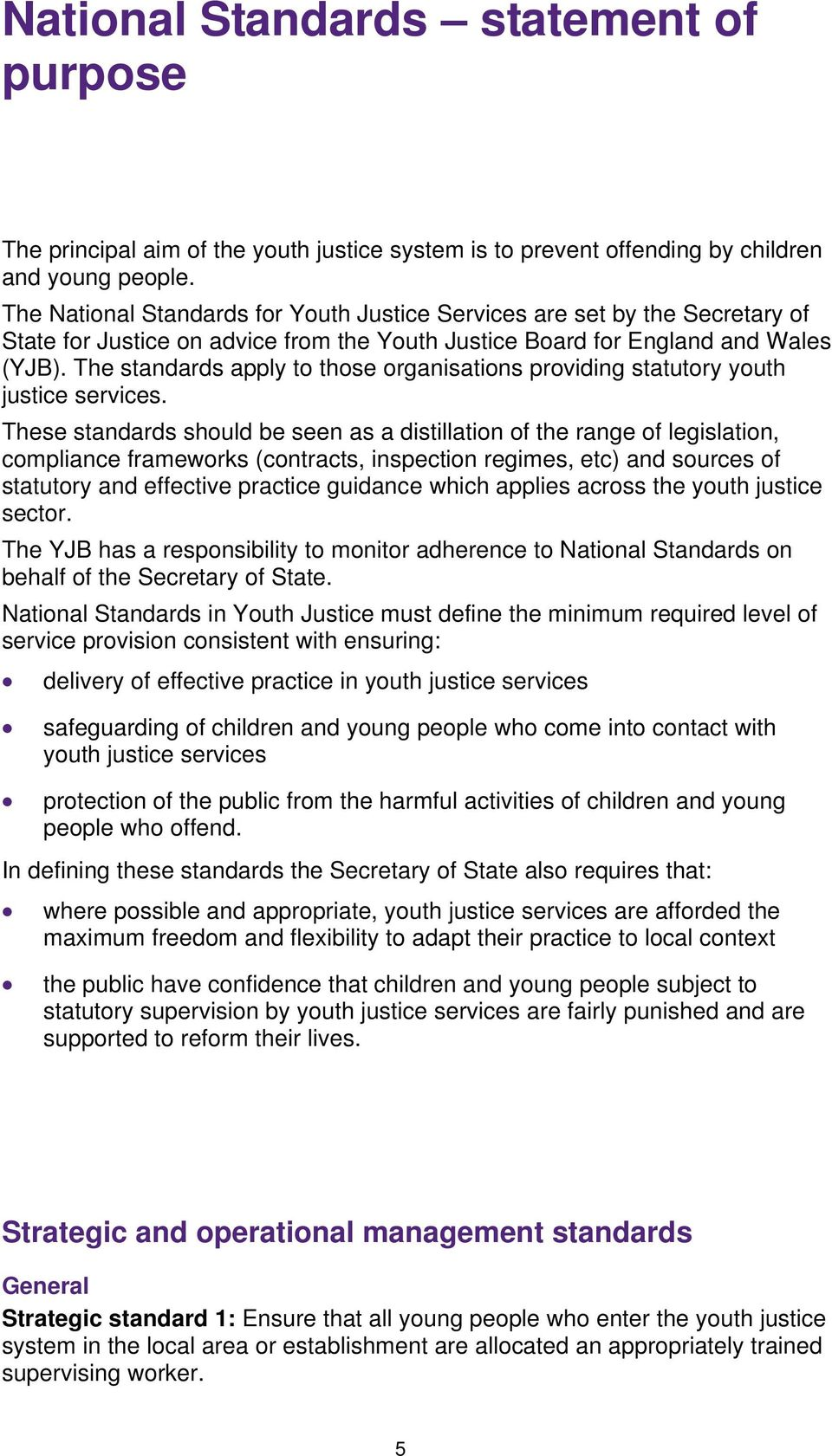 The standards apply to those organisations providing statutory youth justice services.