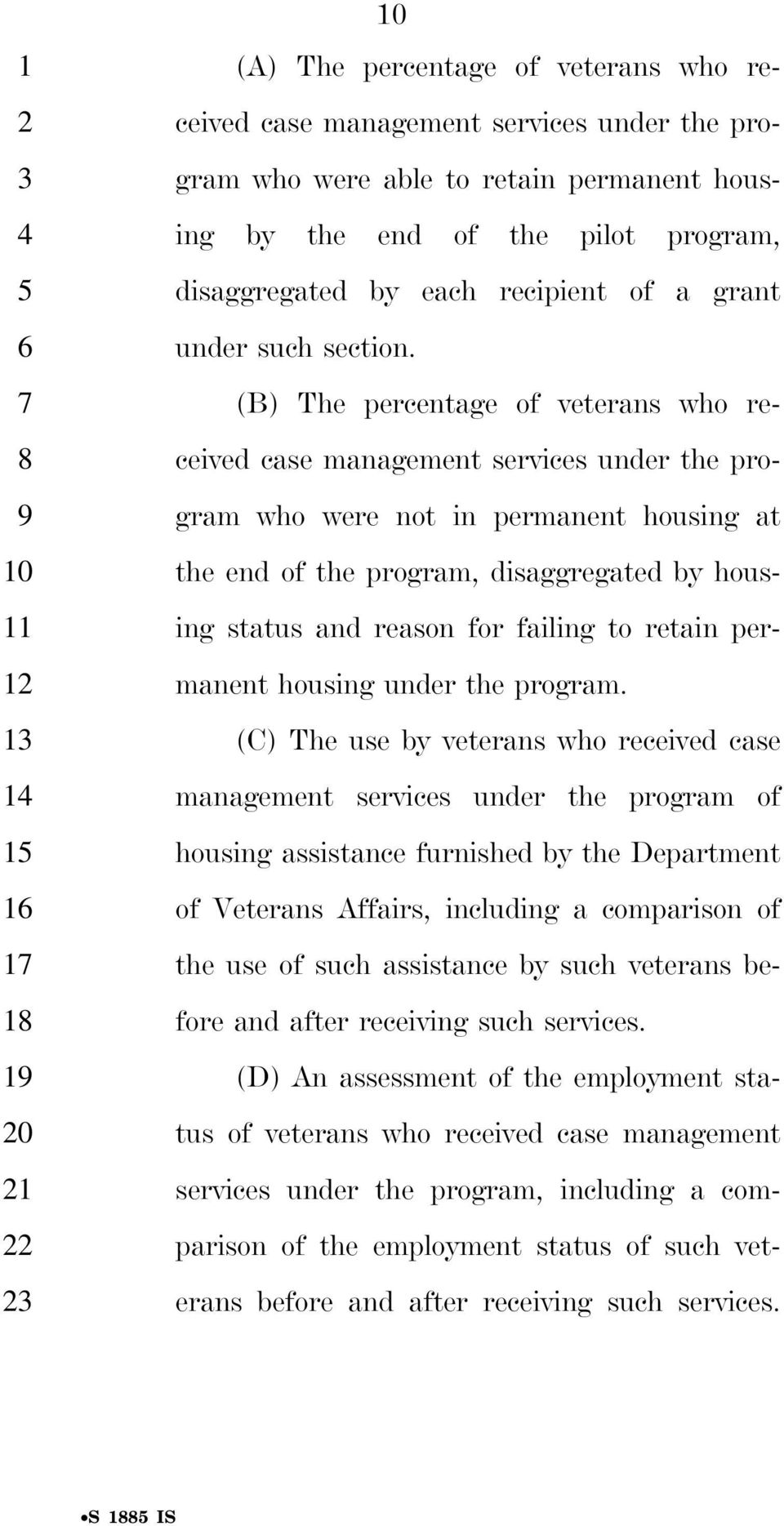 (B) The percentage of veterans who received case management services under the program who were not in permanent housing at the end of the program, disaggregated by housing status and reason for