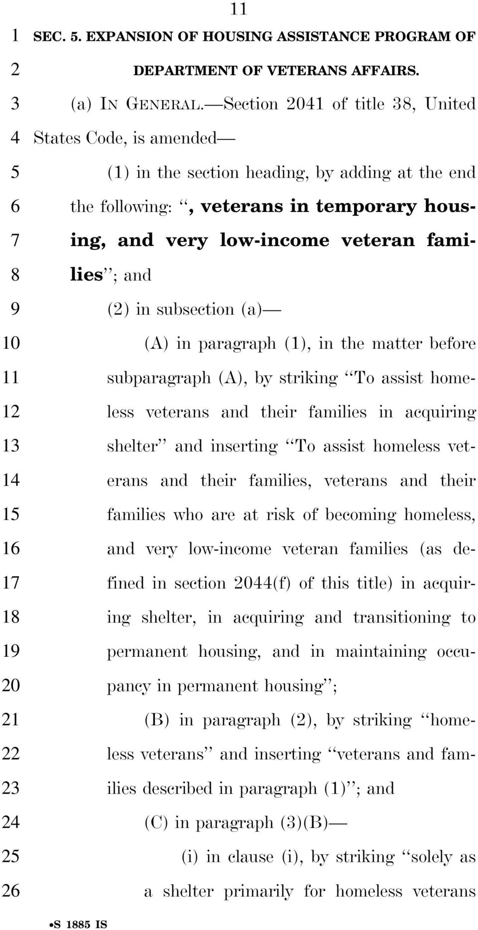 Section 01 of title, United States Code, is amended (1) in the section heading, by adding at the end the following:, veterans in temporary housing, and very low-income veteran families ; and () in