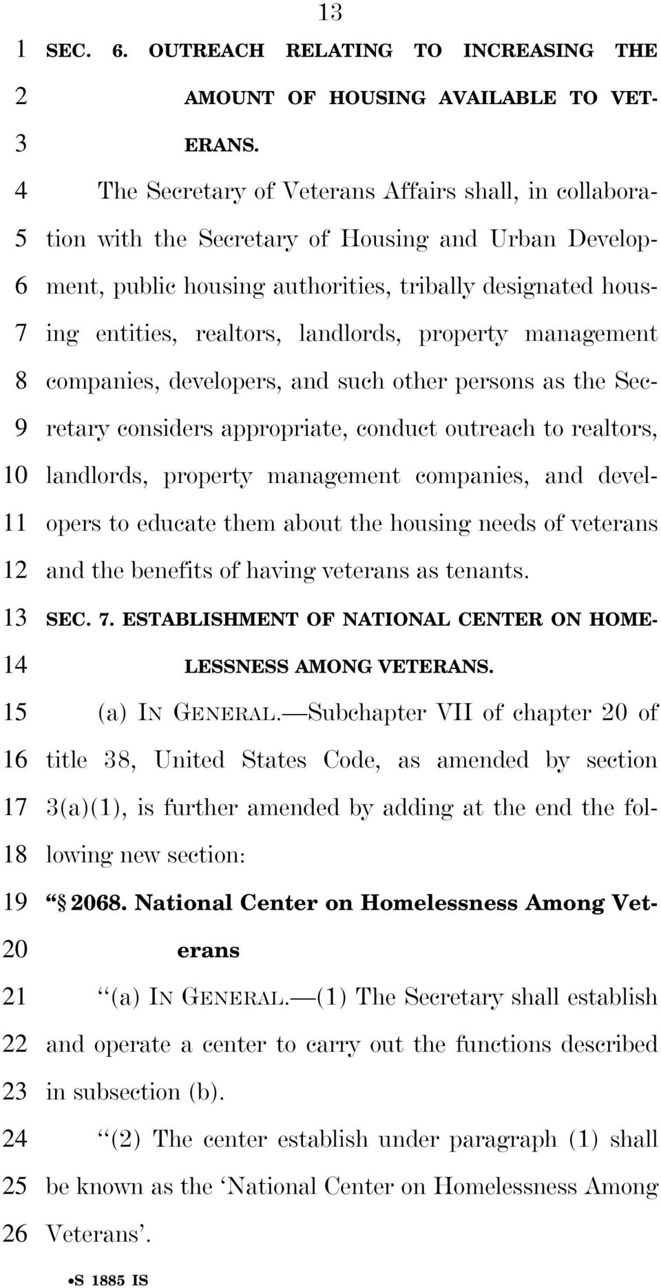 The Secretary of Veterans Affairs shall, in collaboration with the Secretary of Housing and Urban Development, public housing authorities, tribally designated housing entities, realtors, landlords,