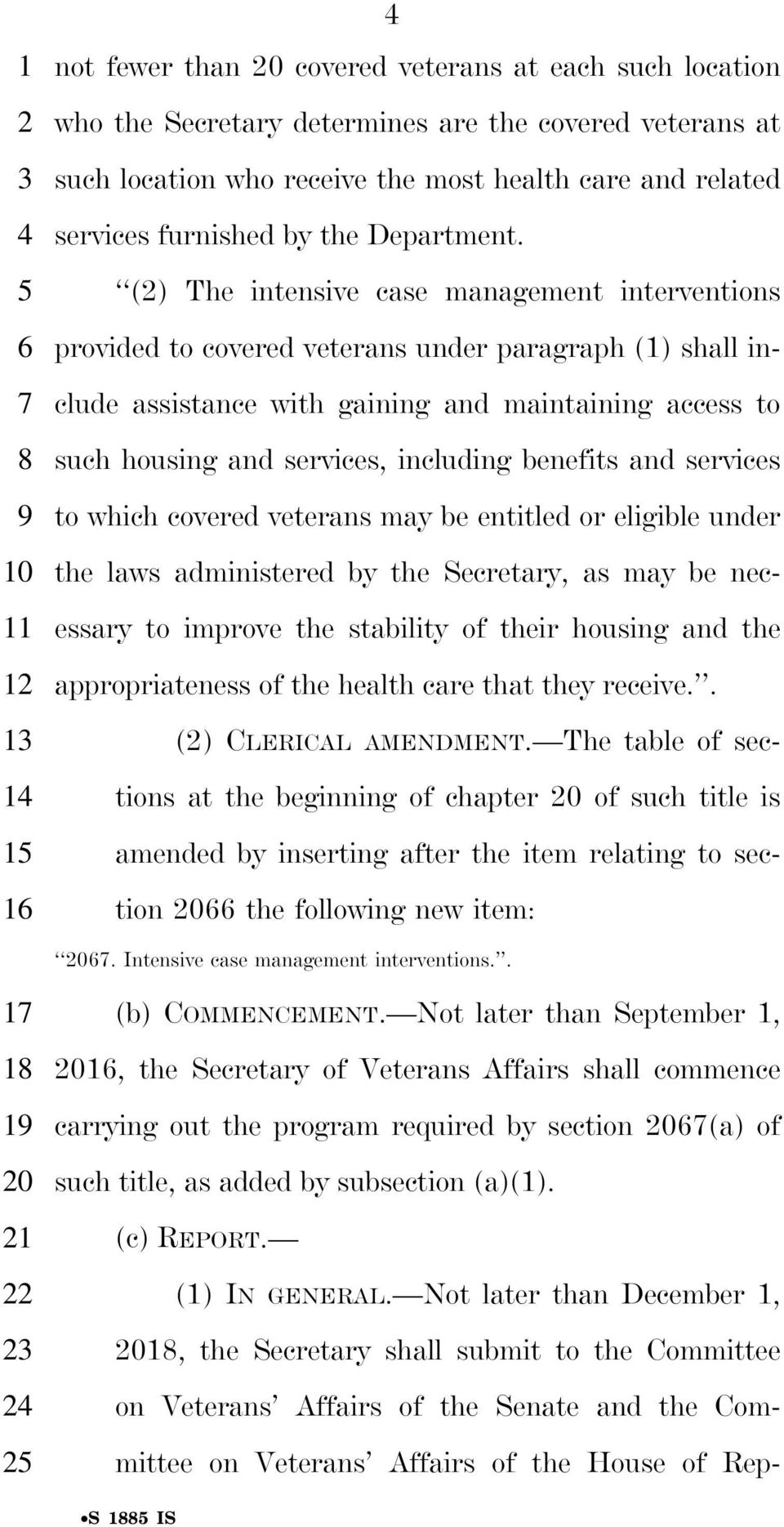 () The intensive case management interventions provided to covered veterans under paragraph (1) shall include assistance with gaining and maintaining access to such housing and services, including