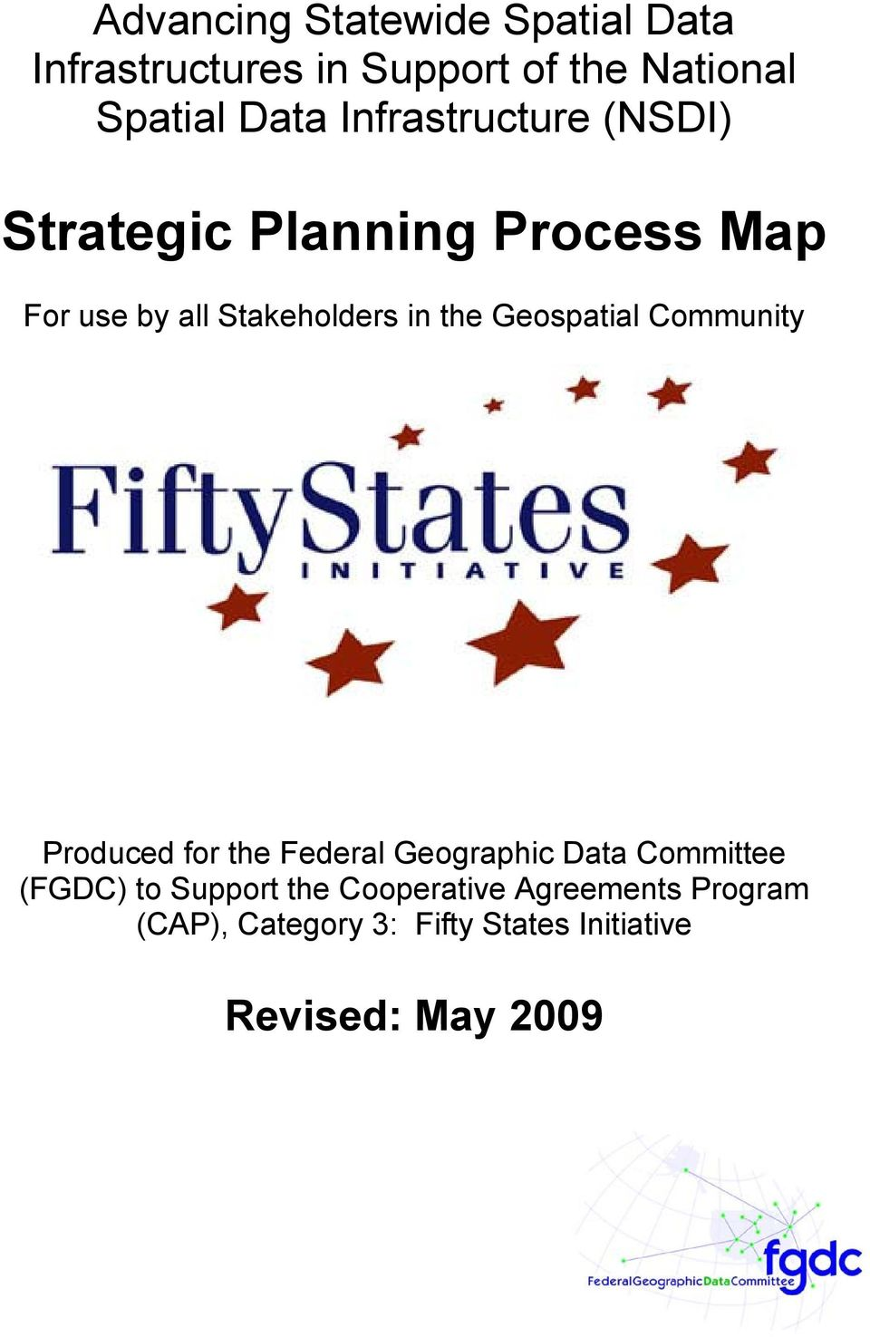 Geospatial Community Produced for the Federal Geographic Data Committee (FGDC) to Support