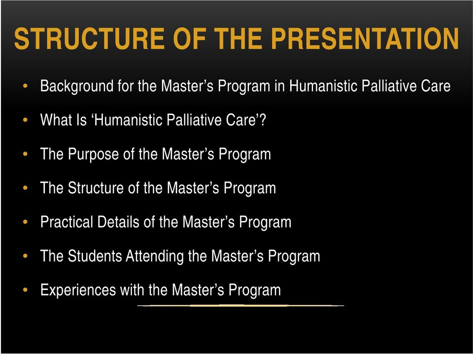 The Purpose of the Master s Program The Structure of the Master s Program