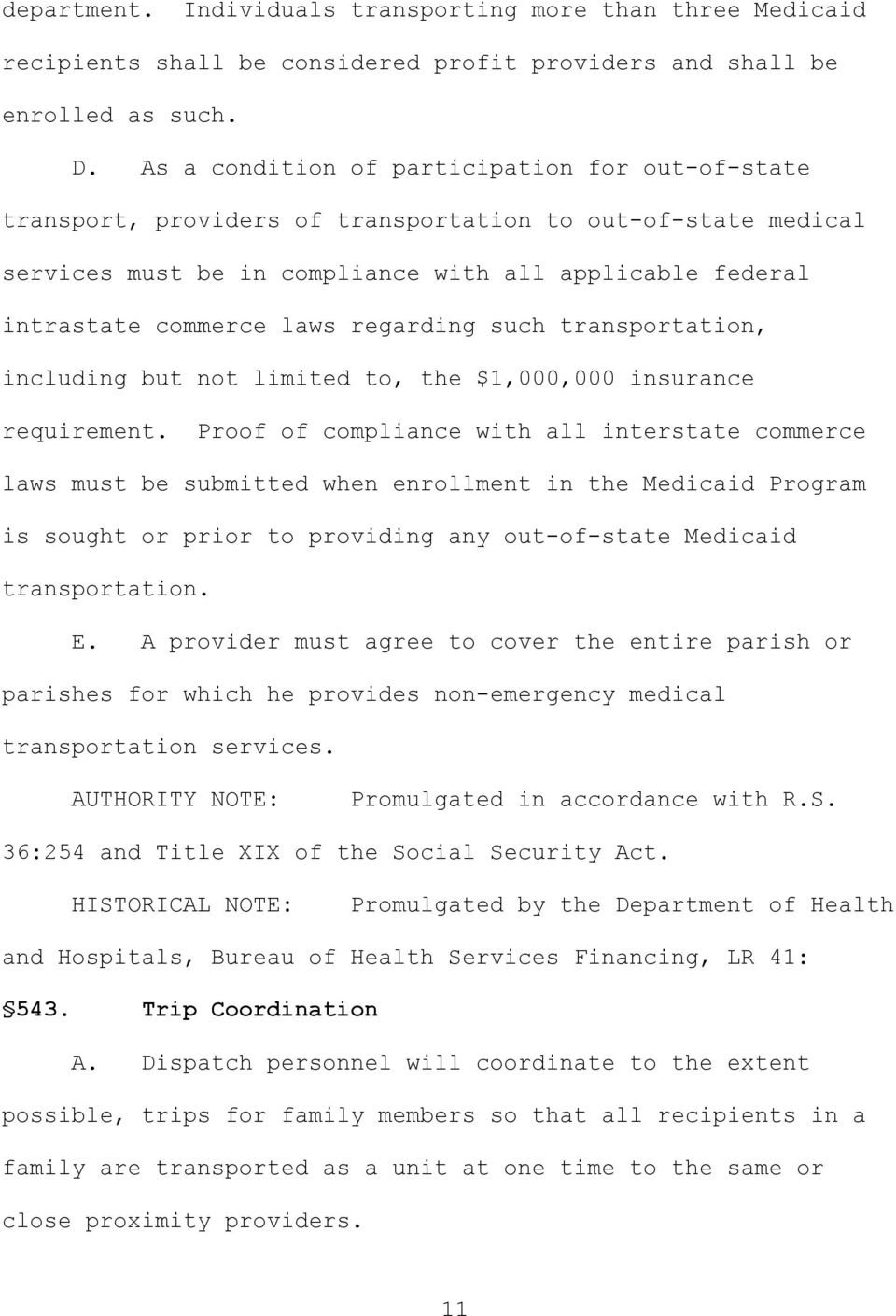 regarding such transportation, including but not limited to, the $1,000,000 insurance requirement.
