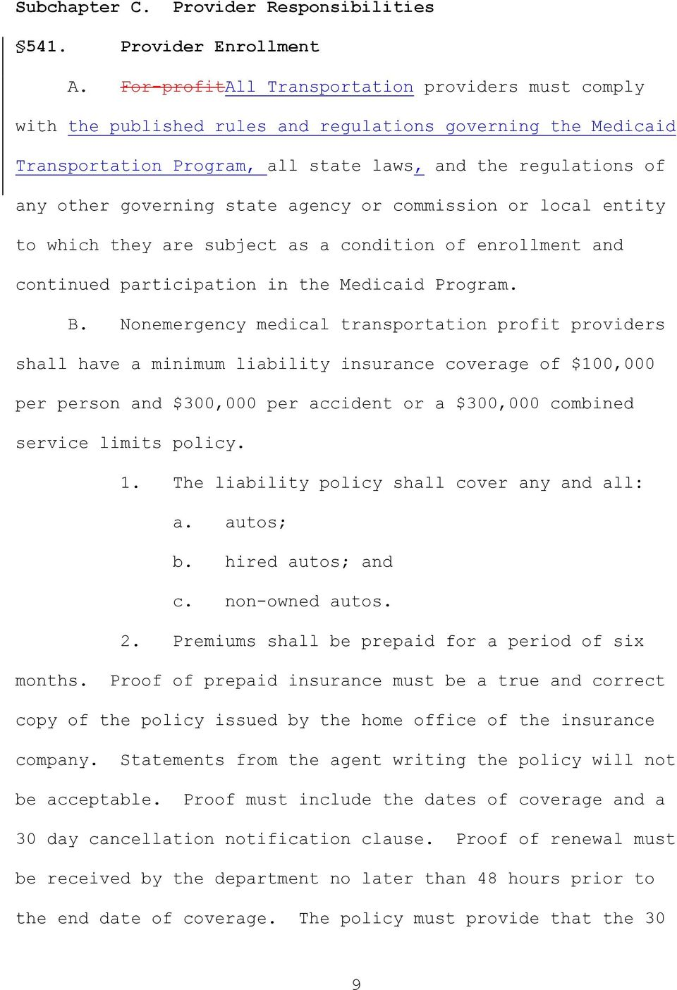 state agency or commission or local entity to which they are subject as a condition of enrollment and continued participation in the Medicaid Program. B.