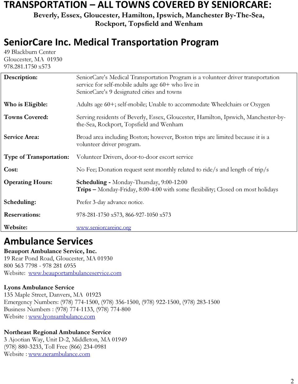 1750 x573 SeniorCare s Medical Transportation Program is a volunteer driver transportation service for self-mobile adults age 60+ who live in SeniorCare s 9 designated cities and towns Service Area: