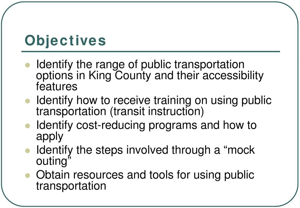 (transit instruction) Identify cost-reducing programs and how to apply Identify the