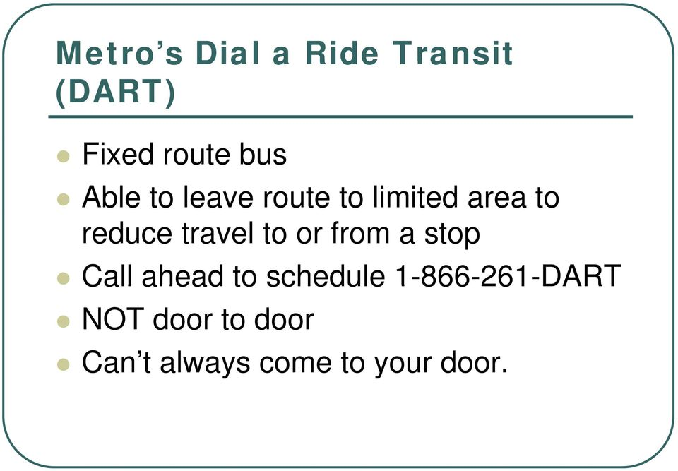 travel to or from a stop Call ahead to schedule