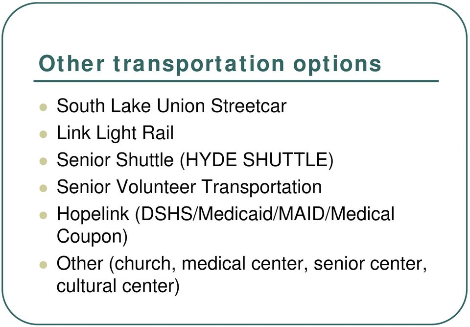 Transportation Hopelink (DSHS/Medicaid/MAID/Medical Coupon)