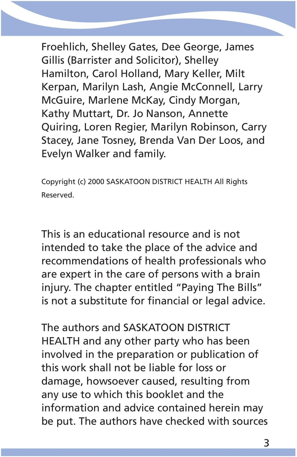 Copyright (c) 2000 SASKATOON DISTRICT HEALTH All Rights Reserved.