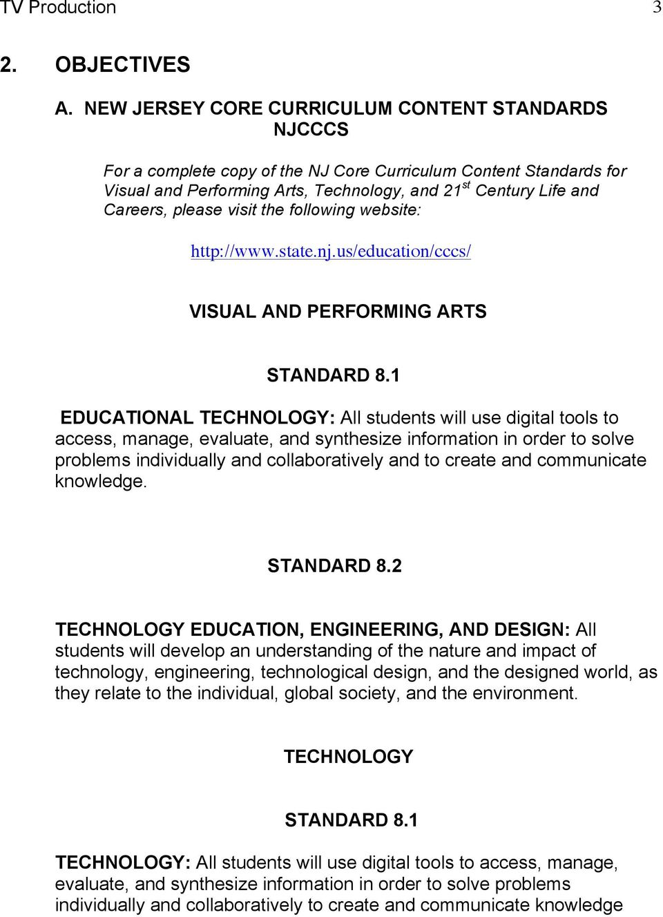 please visit the following website: http://www.state.nj.us/education/cccs/ VISUAL AND PERFORMING ARTS STANDARD 8.
