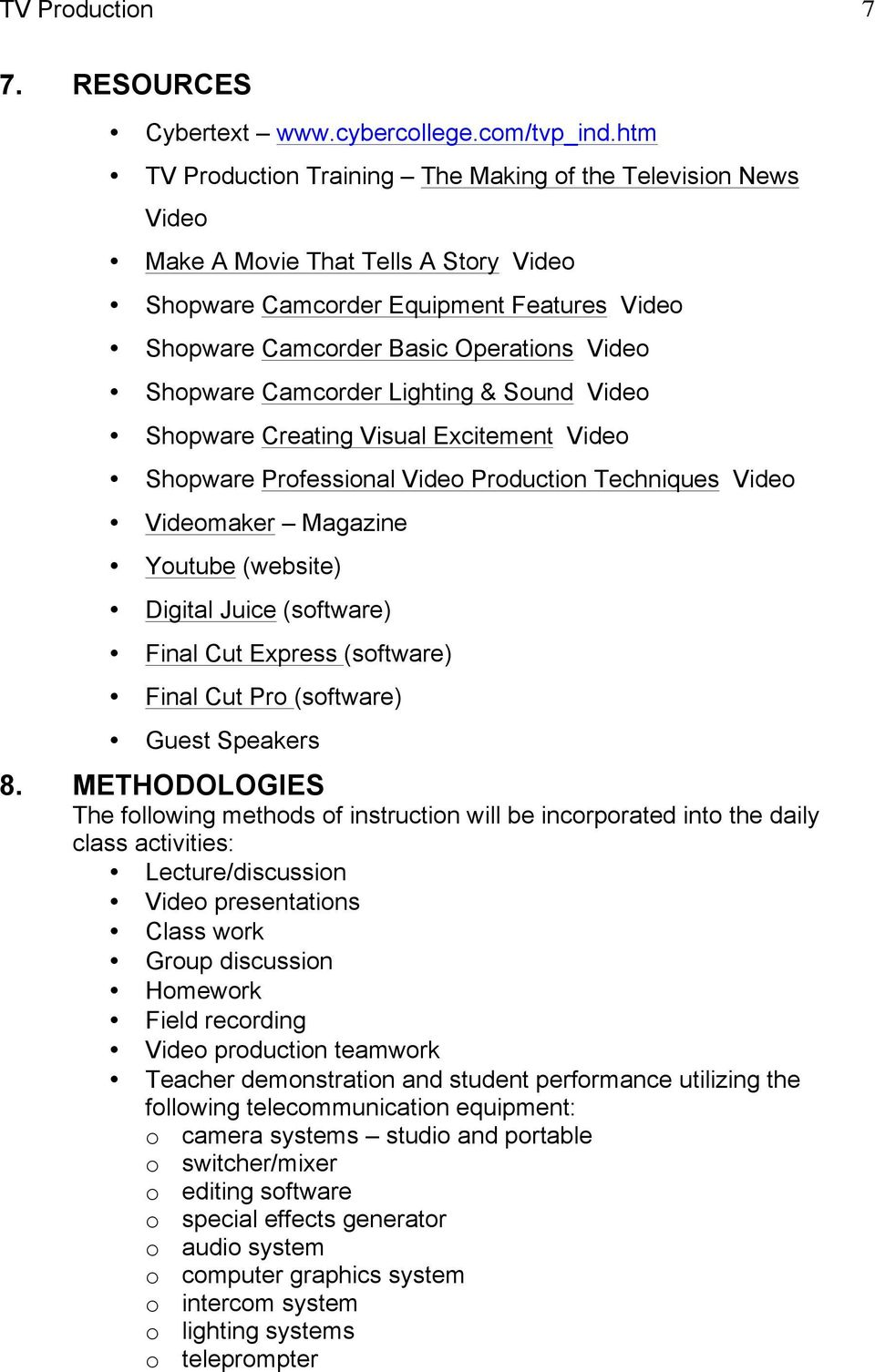 Camcorder Lighting & Sound Video Shopware Creating Visual Excitement Video Shopware Professional Video Production Techniques Video Videomaker Magazine Youtube (website) Digital Juice (software) Final