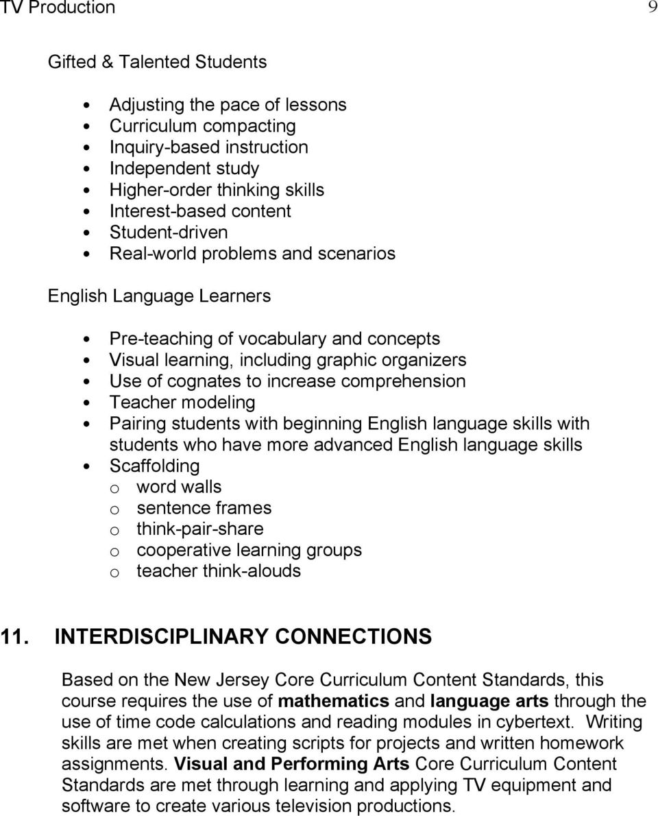 comprehension Teacher modeling Pairing students with beginning English language skills with students who have more advanced English language skills Scaffolding o word walls o sentence frames o