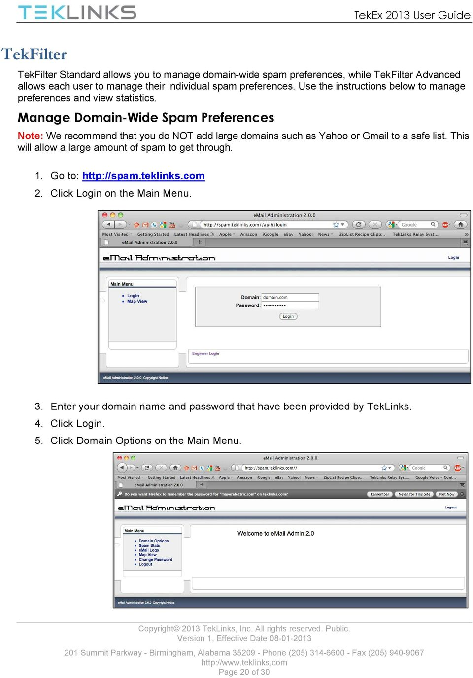 Manage Domain-Wide Spam Preferences Note: We recommend that you do NOT add large domains such as Yahoo or Gmail to a safe list.