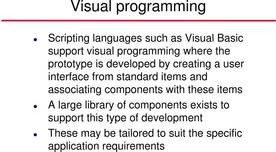 associating components with these items A large library of components exists to support
