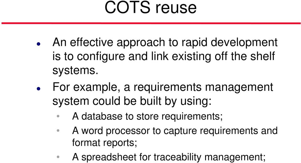 For example, a requirements management system could be built by using: A