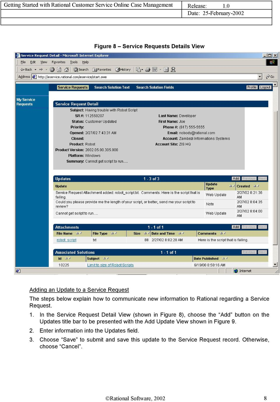 In the Service Request Detail View (shown in Figure 8), choose the Add button on the Updates title bar to be presented with the