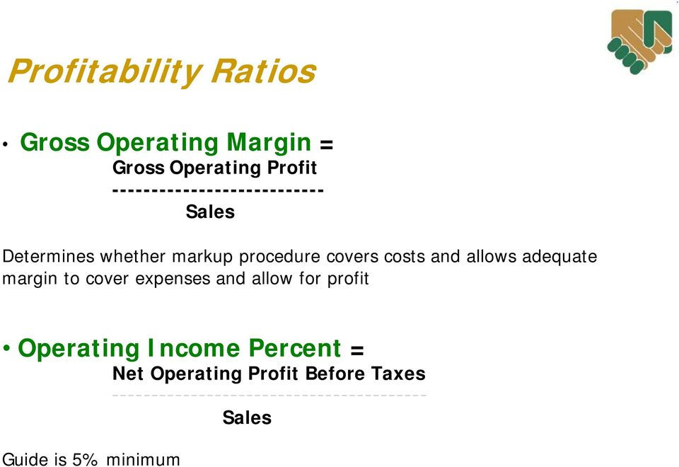 allows adequate margin to cover expenses and allow for profit Operating Income Percent