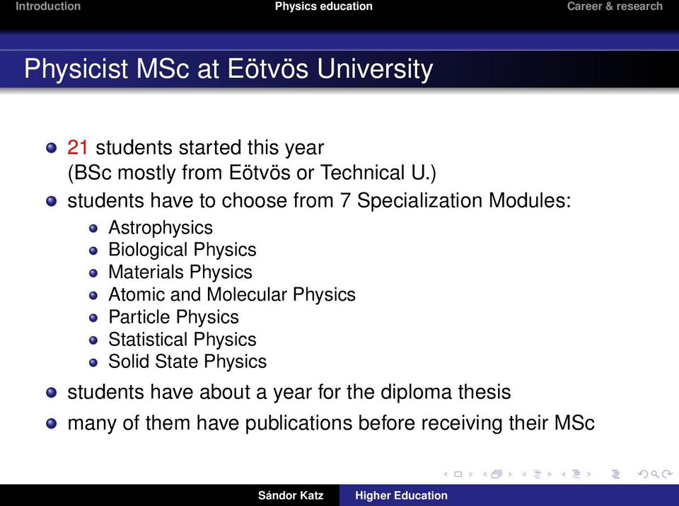 ) students have to choose from 7 Specialization Modules: Astrophysics Biological Physics Materials