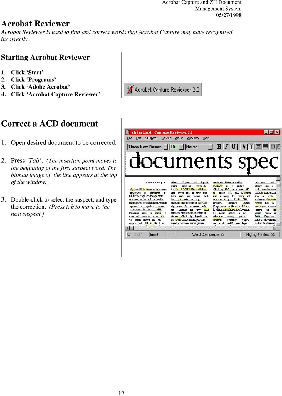 Click Acrobat Capture Reviewer Correct a ACD document 1. Open desired document to be corrected. 2. Press Tab.