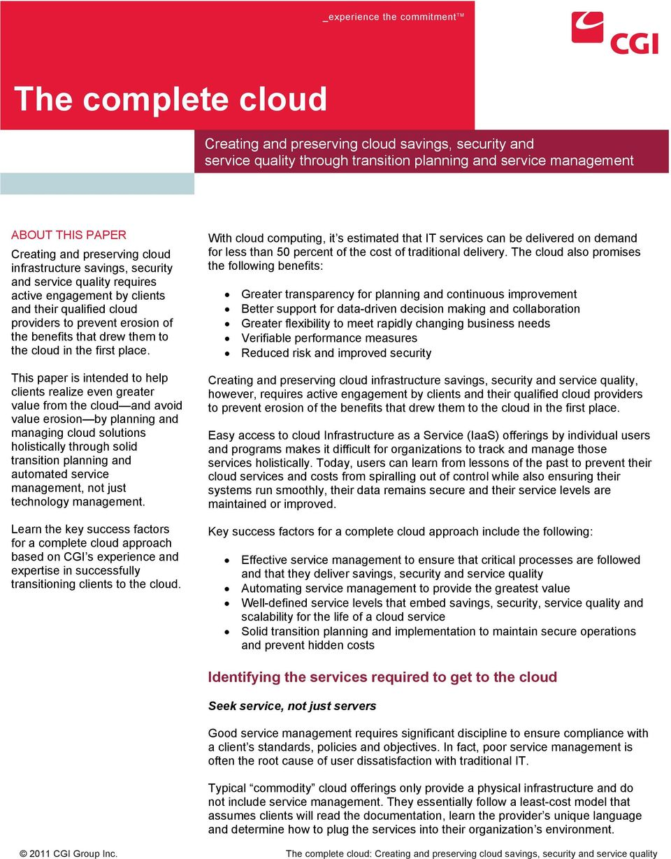 This paper is intended to help clients realize even greater value from the cloud and avoid value erosion by planning and managing cloud holistically solid transition planning and automated service