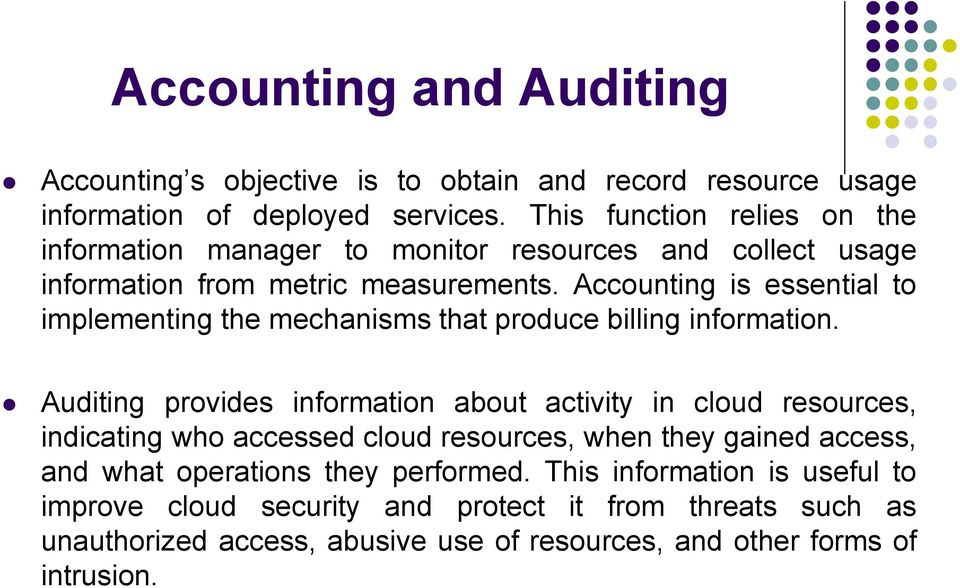 Accounting is essential to implementing the mechanisms that produce billing information.