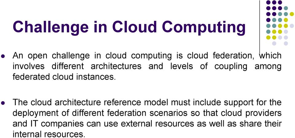 The cloud architecture reference model must include support for the deployment of different