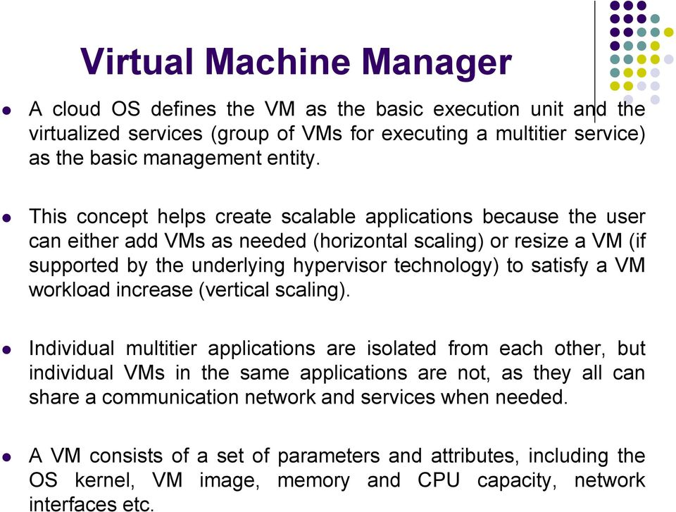satisfy a VM workload increase (vertical scaling).