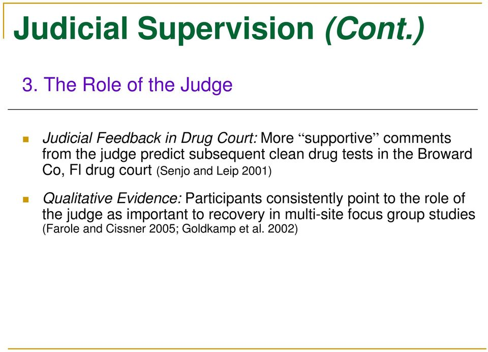 predict subsequent clean drug tests in the Broward Co, Fl drug court (Senjo and Leip 2001)