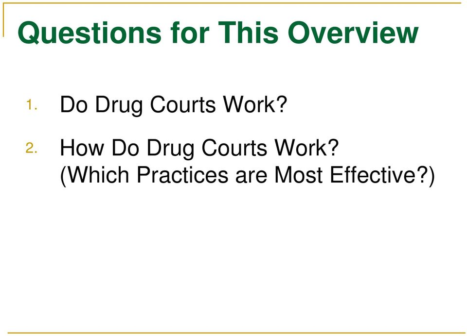 How Do Drug Courts Work?