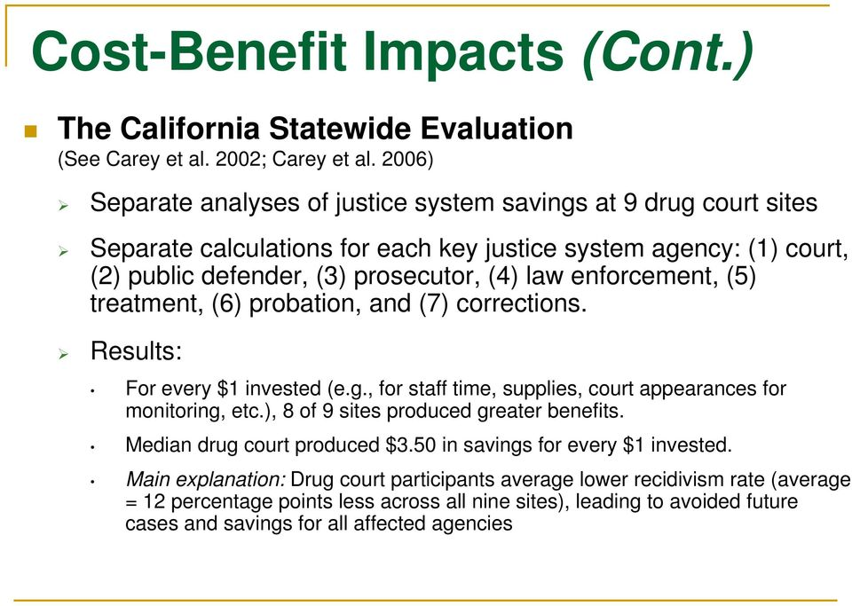 enforcement, (5) treatment, (6) probation, and (7) corrections. Results: For every $1 invested (e.g., for staff time, supplies, court appearances for monitoring, etc.